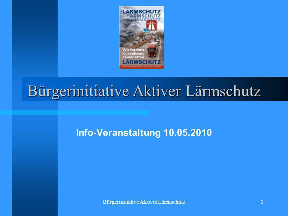 Bürgerinitiative Aktiver Lärmschutz22 3.