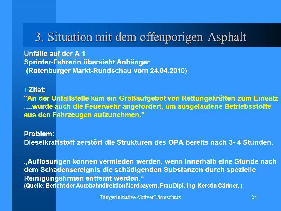 Bürgerinitiative Aktiver Lärmschutz24 3. Situation mit dem offenporigen Asphalt Unfälle auf der A 1 Sprinter-Fahrerin übersieht Anhänger (Rotenburger