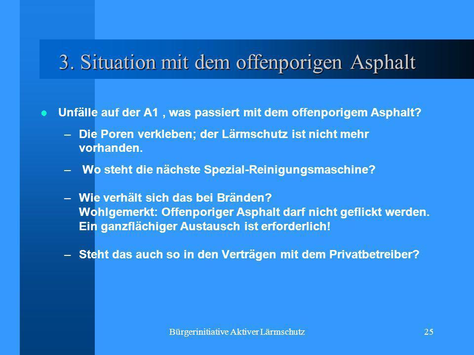 Bürgerinitiative Aktiver Lärmschutz25 3. Situation mit dem offenporigen Asphalt Unfälle auf der A1, was passiert mit dem offenporigem Asphalt? –Die Po