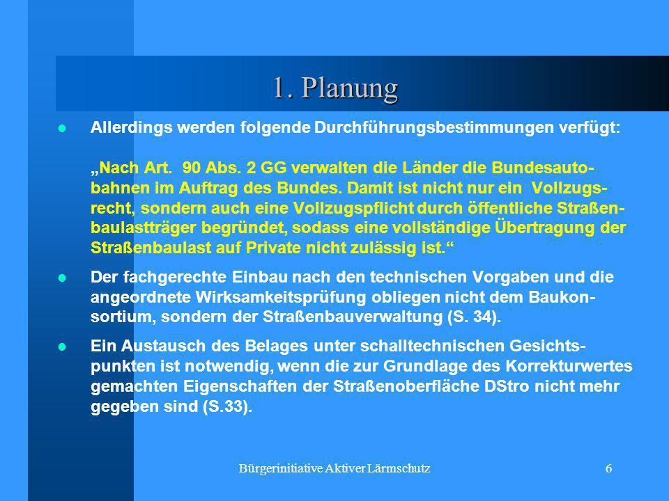 Bürgerinitiative Aktiver Lärmschutz6 1. Planung Allerdings werden folgende Durchführungsbestimmungen verfügt:Nach Art. 90 Abs. 2 GG verwalten die Länd