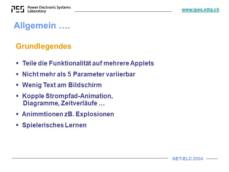 NET-ELC 2004 www.ipes.ethz.ch Allgemein ….