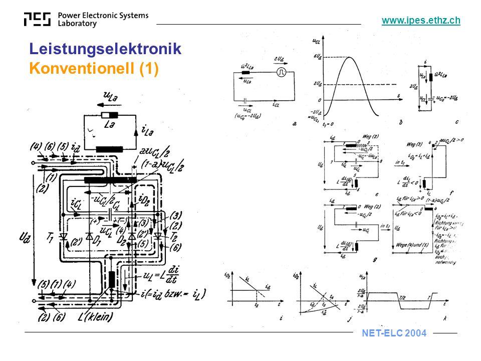 NET-ELC 2004 www.ipes.ethz.ch Leistungselektronik Konventionell (1)