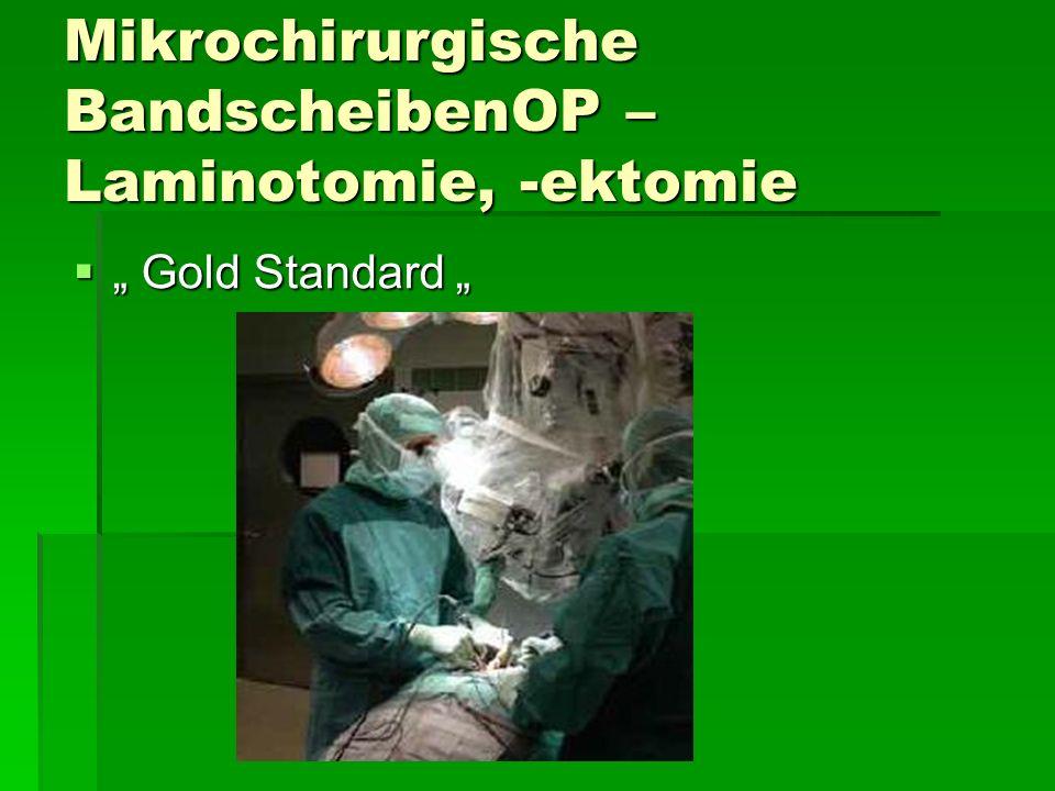 Mikrochirurgische BandscheibenOP – Laminotomie, -ektomie Gold Standard Gold Standard