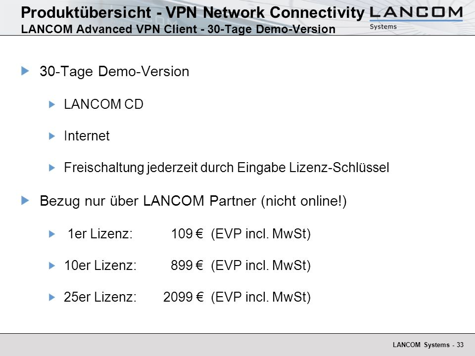 LANCOM Systems - 33 Produktübersicht - VPN Network Connectivity LANCOM Advanced VPN Client - 30-Tage Demo-Version 30-Tage Demo-Version LANCOM CD Inter