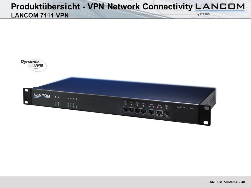 LANCOM Systems - 40 Produktübersicht - VPN Network Connectivity LANCOM 7111 VPN