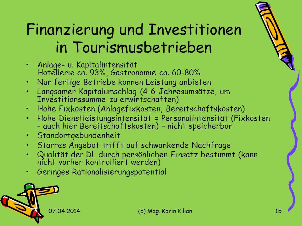 07.04.2014(c) Mag.Karin Kilian15 Finanzierung und Investitionen in Tourismusbetrieben Anlage- u.