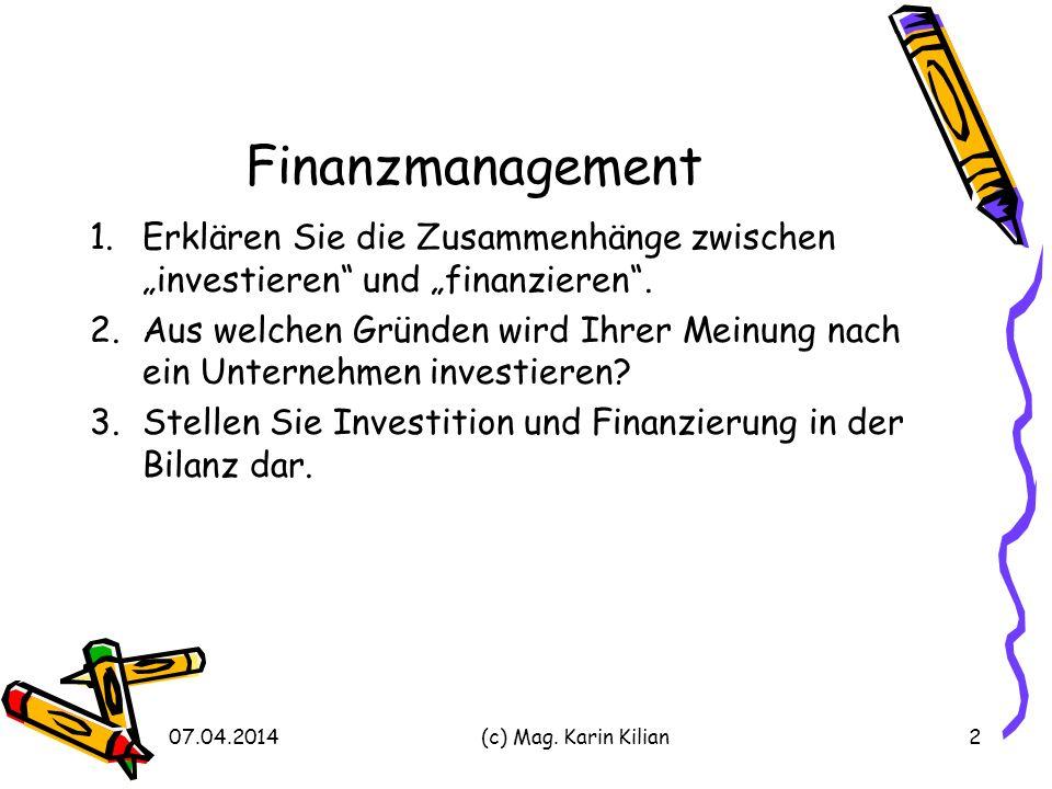 Finanzmanagement 1.Erklären Sie die Zusammenhänge zwischen investieren und finanzieren.
