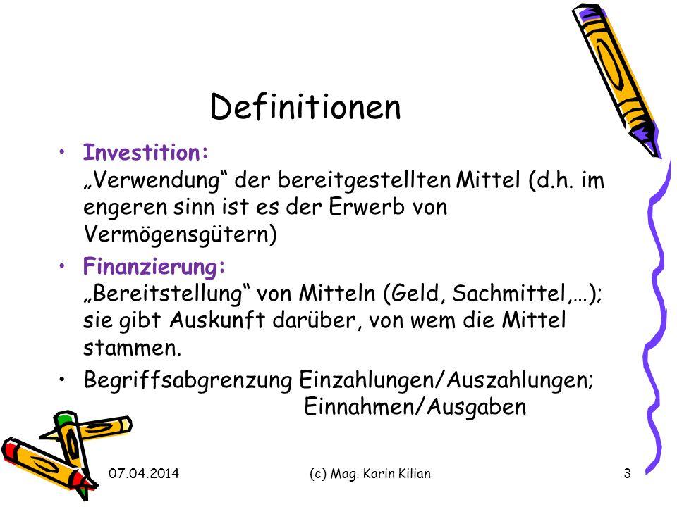 Definitionen Investition: Verwendung der bereitgestellten Mittel (d.h.