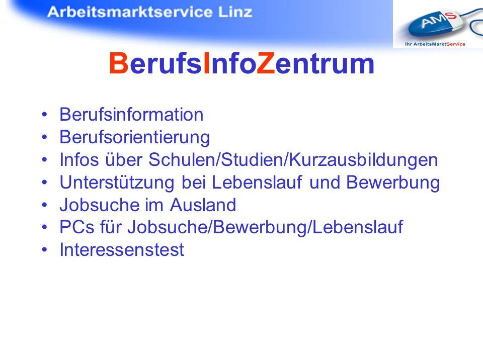 BerufsInfoZentrum Berufsinformation Berufsorientierung Infos über Schulen/Studien/Kurzausbildungen Unterstützung bei Lebenslauf und Bewerbung Jobsuche