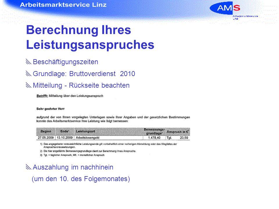 Berechnung Ihres Leistungsanspruches Beschäftigungszeiten Grundlage: Bruttoverdienst 2010 Mitteilung - Rückseite beachten Auszahlung im nachhinein (um