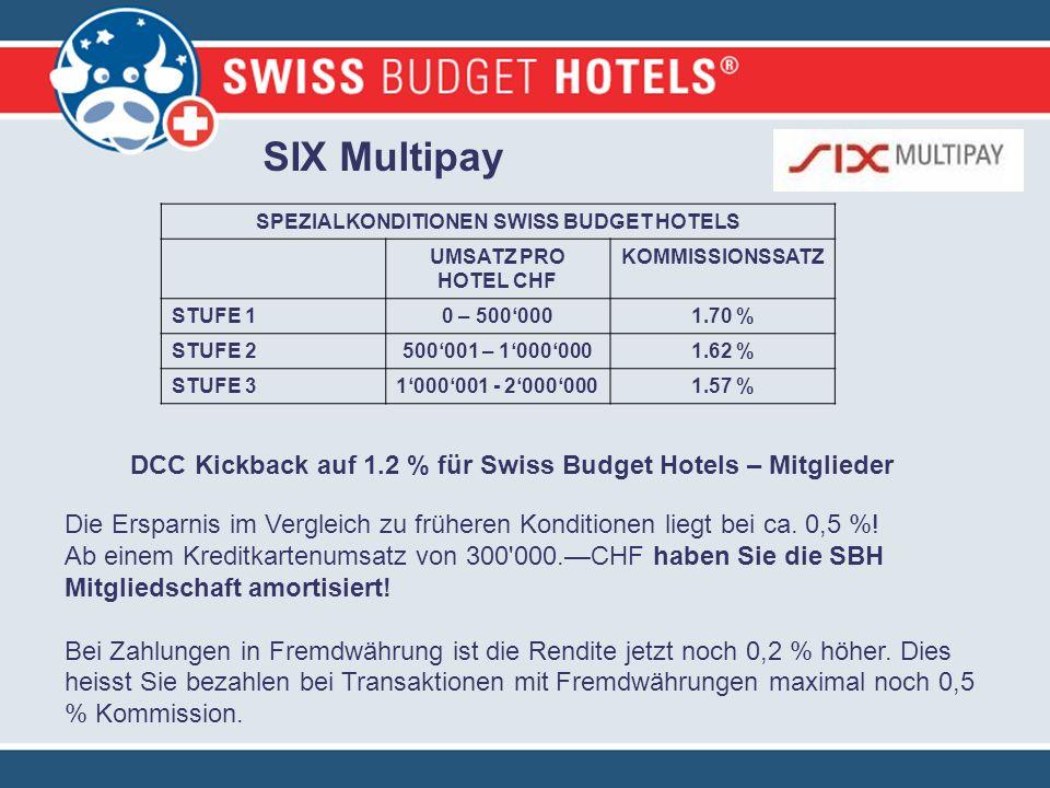 SIX Multipay SPEZIALKONDITIONEN SWISS BUDGET HOTELS UMSATZ PRO HOTEL CHF KOMMISSIONSSATZ STUFE 10 – 5000001.70 % STUFE 2500001 – 10000001.62 % STUFE 31000001 - 20000001.57 % Die Ersparnis im Vergleich zu früheren Konditionen liegt bei ca.
