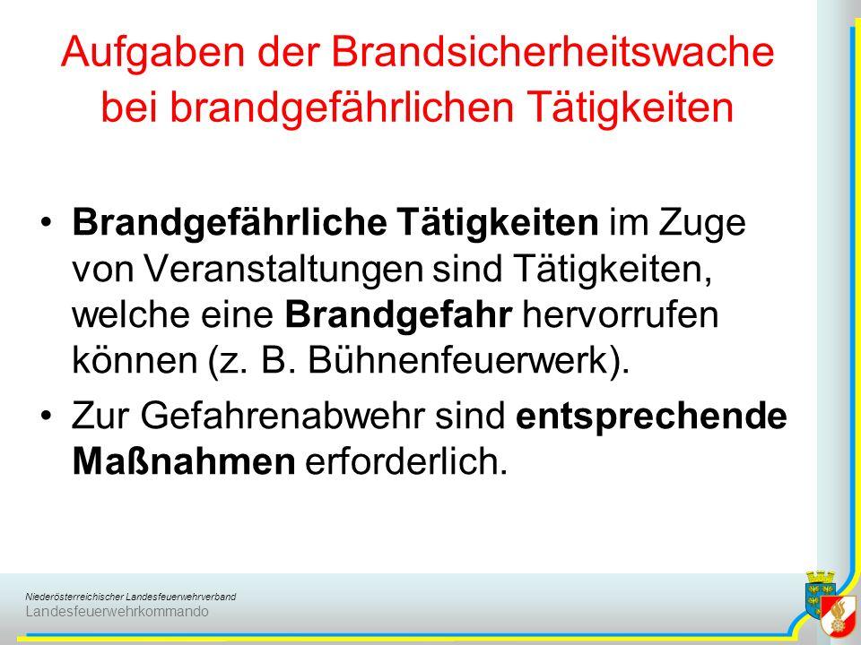 Niederösterreichischer Landesfeuerwehrverband Landesfeuerwehrkommando Aufgaben der Brandsicherheitswache bei brandgefährlichen Tätigkeiten Brandgefähr