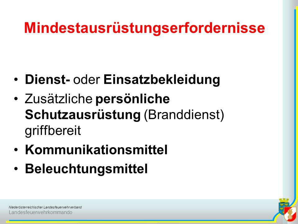 Niederösterreichischer Landesfeuerwehrverband Landesfeuerwehrkommando Mindestausrüstungserfordernisse Dienst- oder Einsatzbekleidung Zusätzliche persö