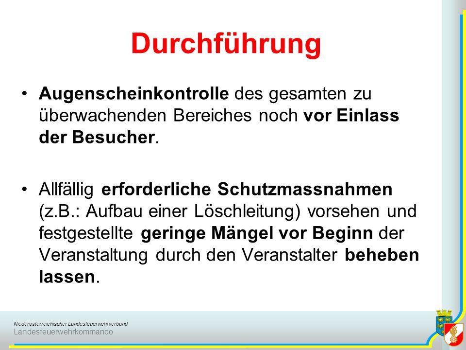 Niederösterreichischer Landesfeuerwehrverband Landesfeuerwehrkommando Durchführung Augenscheinkontrolle des gesamten zu überwachenden Bereiches noch vor Einlass der Besucher.