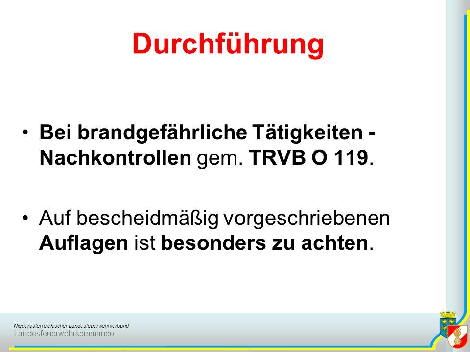 Niederösterreichischer Landesfeuerwehrverband Landesfeuerwehrkommando Durchführung Bei brandgefährliche Tätigkeiten - Nachkontrollen gem. TRVB O 119.