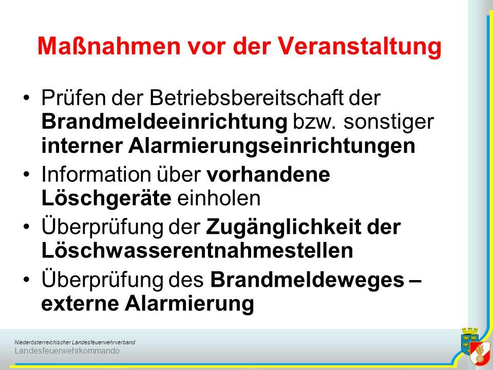 Niederösterreichischer Landesfeuerwehrverband Landesfeuerwehrkommando Maßnahmen vor der Veranstaltung Prüfen der Betriebsbereitschaft der Brandmeldeei
