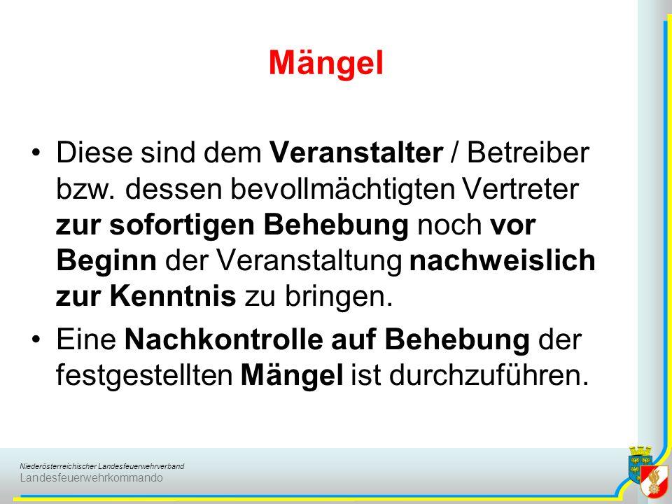 Niederösterreichischer Landesfeuerwehrverband Landesfeuerwehrkommando Mängel Diese sind dem Veranstalter / Betreiber bzw. dessen bevollmächtigten Vert