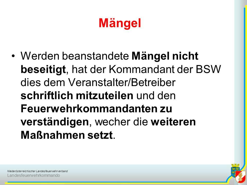 Niederösterreichischer Landesfeuerwehrverband Landesfeuerwehrkommando Mängel Werden beanstandete Mängel nicht beseitigt, hat der Kommandant der BSW di