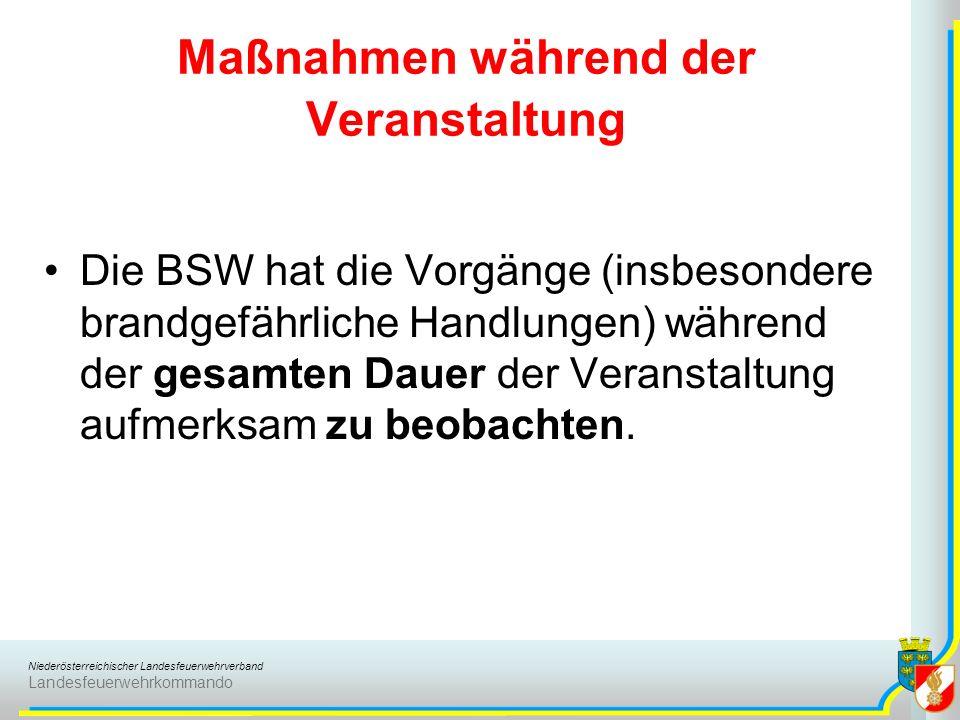 Niederösterreichischer Landesfeuerwehrverband Landesfeuerwehrkommando Maßnahmen während der Veranstaltung Die BSW hat die Vorgänge (insbesondere brand