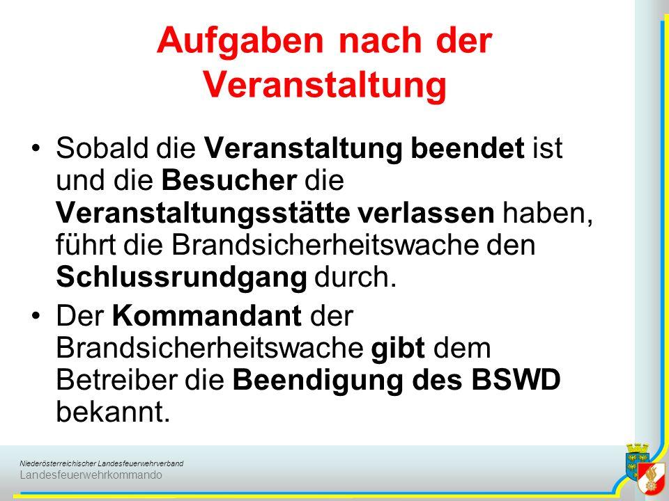 Niederösterreichischer Landesfeuerwehrverband Landesfeuerwehrkommando Aufgaben nach der Veranstaltung Sobald die Veranstaltung beendet ist und die Bes
