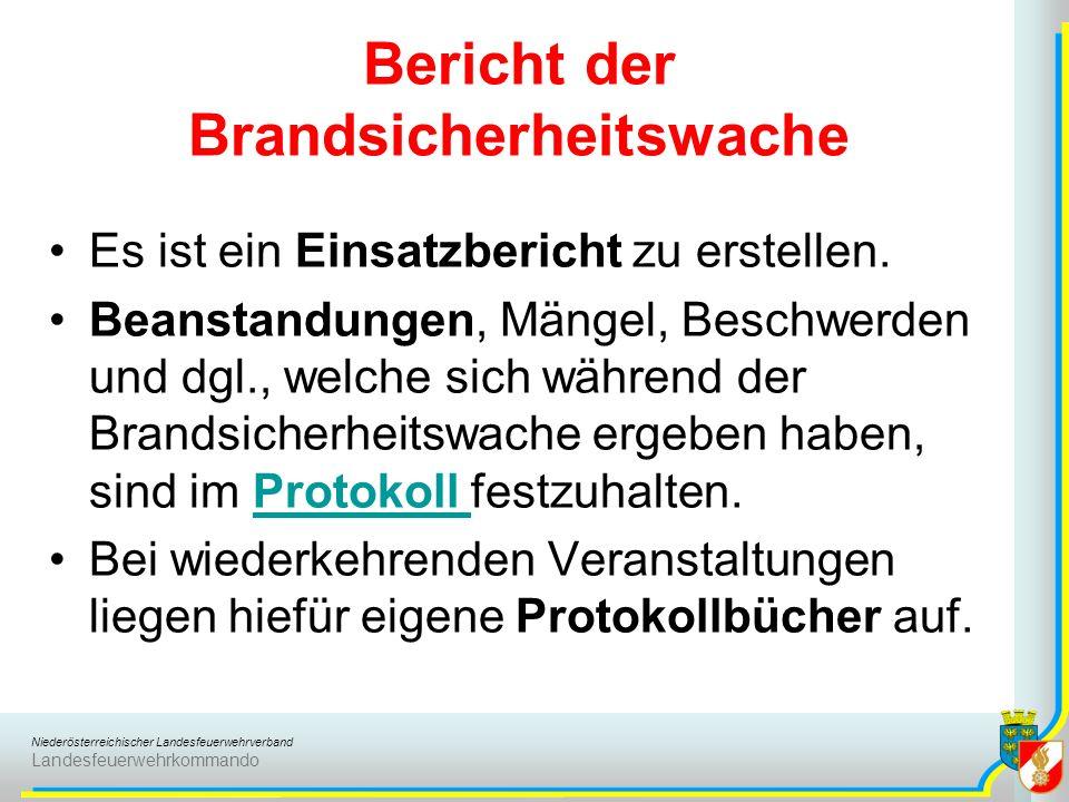 Niederösterreichischer Landesfeuerwehrverband Landesfeuerwehrkommando Bericht der Brandsicherheitswache Es ist ein Einsatzbericht zu erstellen. Beanst