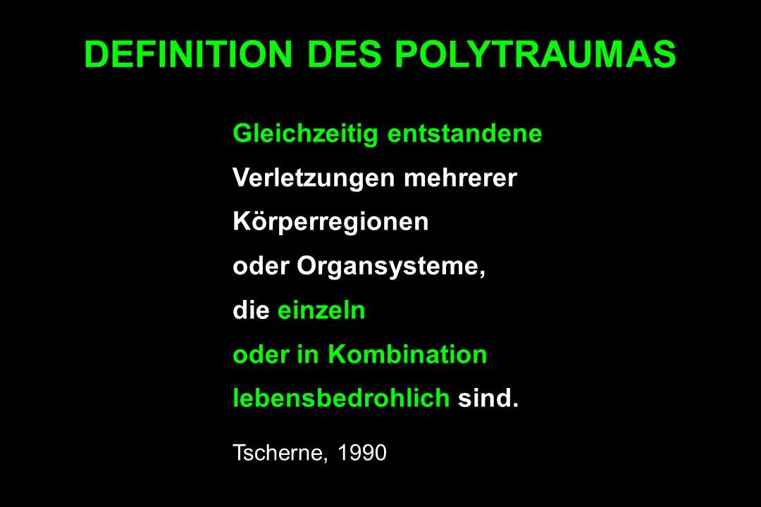 Gleichzeitig entstandene Verletzungen mehrerer Körperregionen oder Organsysteme, die einzeln oder in Kombination lebensbedrohlich sind. Tscherne, 1990