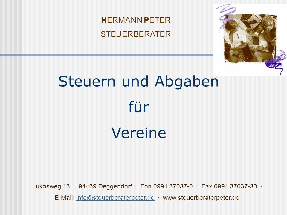 HERMANN PETER STEUERBERATER Lukasweg 13 · 94469 Deggendorf · Fon 0991 37037-0 · Fax 0991 37037-30 · E-Mail: info@steuerberaterpeter.de · www.steuerberaterpeter.deinfo@steuerberaterpeter.de Steuern und Abgaben für Vereine