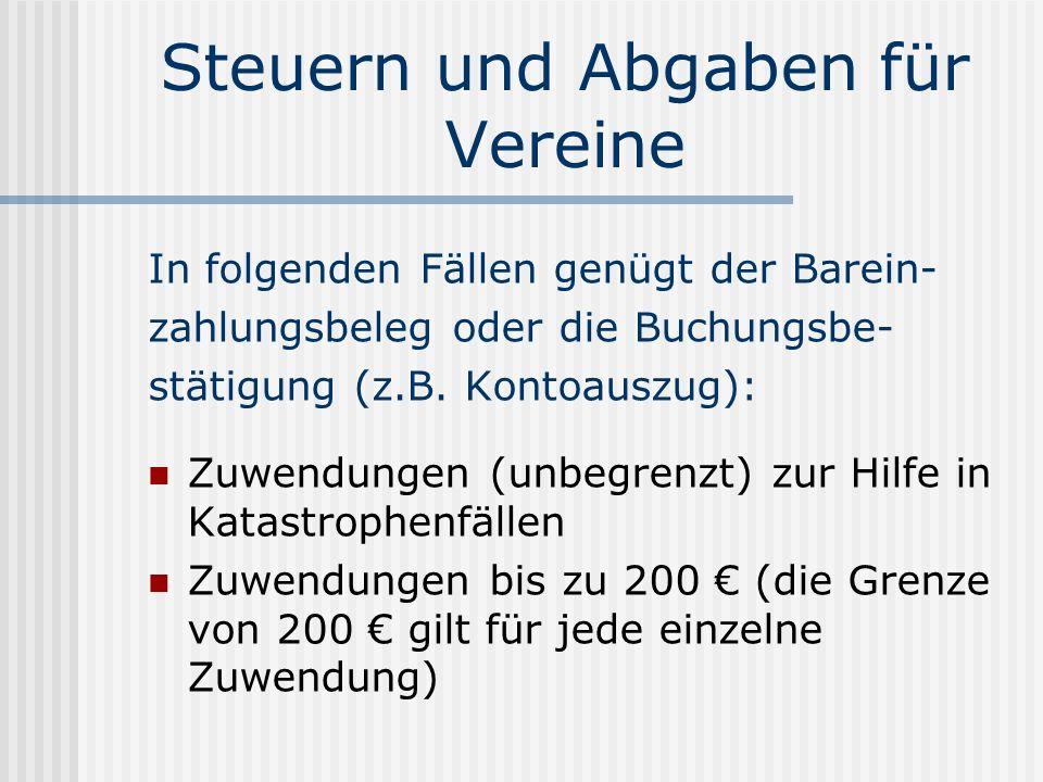 In folgenden Fällen genügt der Barein- zahlungsbeleg oder die Buchungsbe- stätigung (z.B. Kontoauszug): Zuwendungen (unbegrenzt) zur Hilfe in Katastro