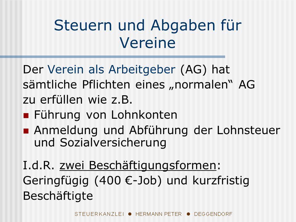Der Verein als Arbeitgeber (AG) hat sämtliche Pflichten eines normalen AG zu erfüllen wie z.B. Führung von Lohnkonten Anmeldung und Abführung der Lohn