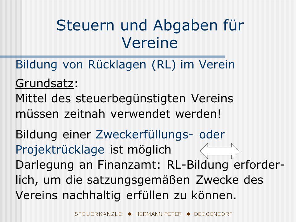 Bildung von Rücklagen (RL) im Verein Grundsatz: Mittel des steuerbegünstigten Vereins müssen zeitnah verwendet werden.
