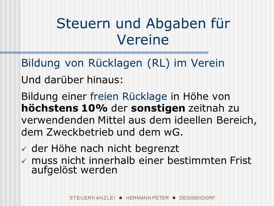 Bildung von Rücklagen (RL) im Verein Und darüber hinaus: Bildung einer freien Rücklage in Höhe von höchstens 10% der sonstigen zeitnah zu verwendenden Mittel aus dem ideellen Bereich, dem Zweckbetrieb und dem wG.