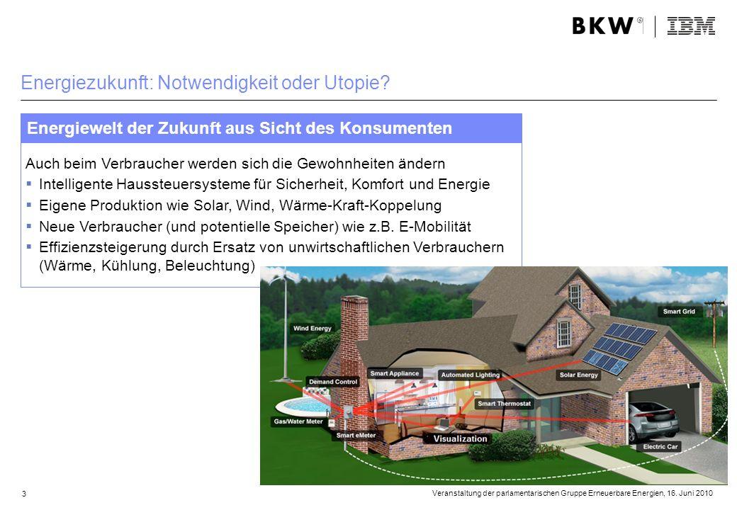 Energiezukunft: Notwendigkeit oder Utopie? Energiewelt der Zukunft aus Sicht des Konsumenten Auch beim Verbraucher werden sich die Gewohnheiten ändern
