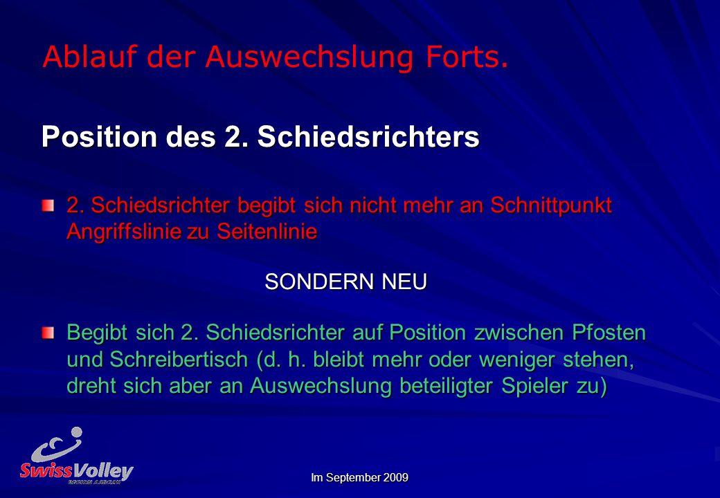 Im September 2009 Ablauf der Auswechslung Forts.Position des 2.