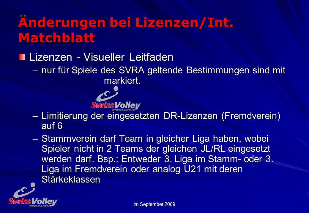 Im September 2009 Änderungen bei Lizenzen/Int. Matchblatt Lizenzen - Visueller Leitfaden –nur für Spiele des SVRA geltende Bestimmungen sind mit marki