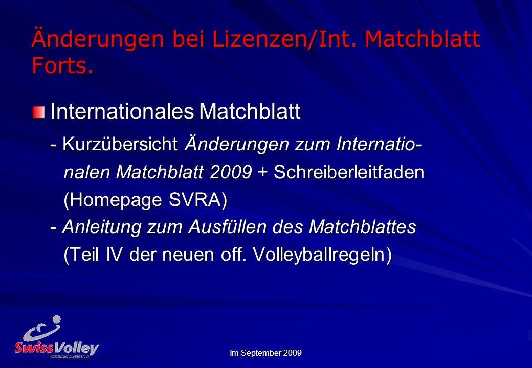 Im September 2009 Änderungen bei Lizenzen/Int. Matchblatt Forts. Internationales Matchblatt - Kurzübersicht Änderungen zum Internatio- nalen Matchblat