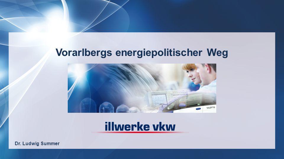 Vorarlbergs energiepolitischer Weg Dr. Ludwig Summer