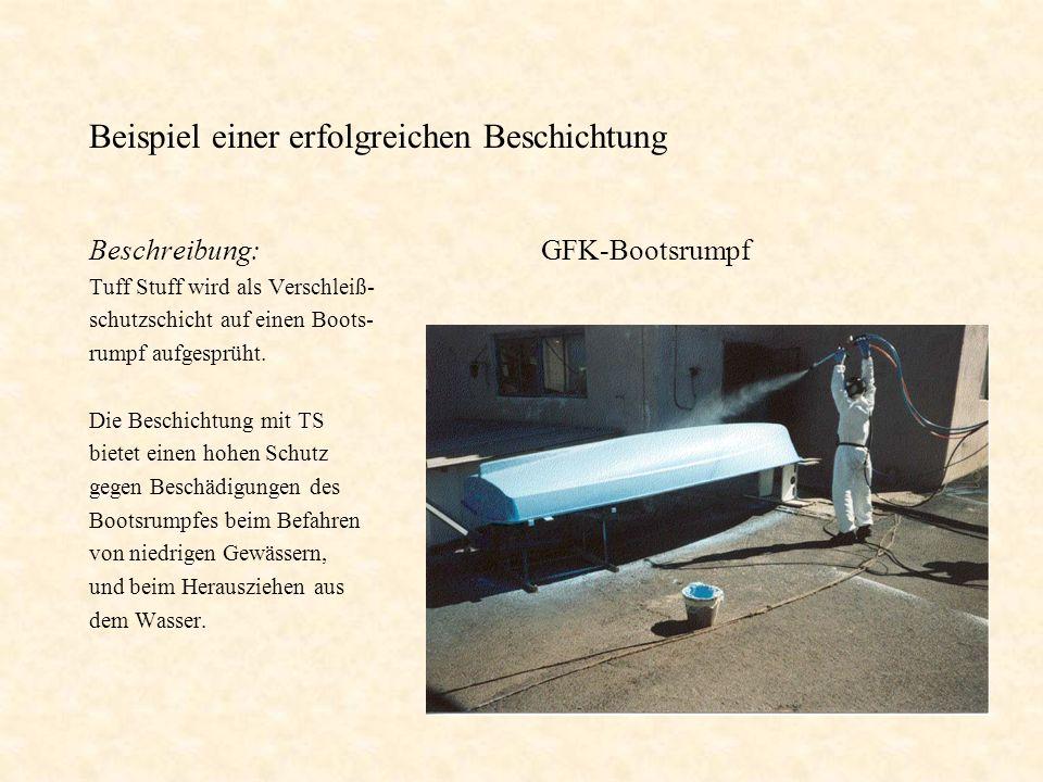 Beispiel einer erfolgreichen Beschichtung Beschreibung: Tuff Stuff wird als Verschleiß- schutzschicht auf einen Boots- rumpf aufgesprüht. Die Beschich