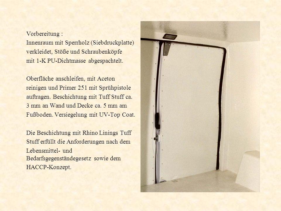 Vorbereitung : Innenraum mit Sperrholz (Siebdruckplatte) verkleidet, Stöße und Schraubenköpfe mit 1-K PU-Dichtmasse abgespachtelt. Oberfläche anschlei