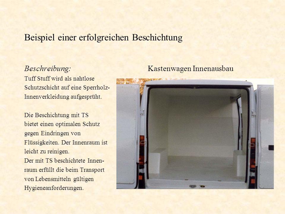 Beispiel einer erfolgreichen Beschichtung Beschreibung: Tuff Stuff wird als nahtlose Schutzschicht auf eine Sperrholz- Innenverkleidung aufgesprüht. D
