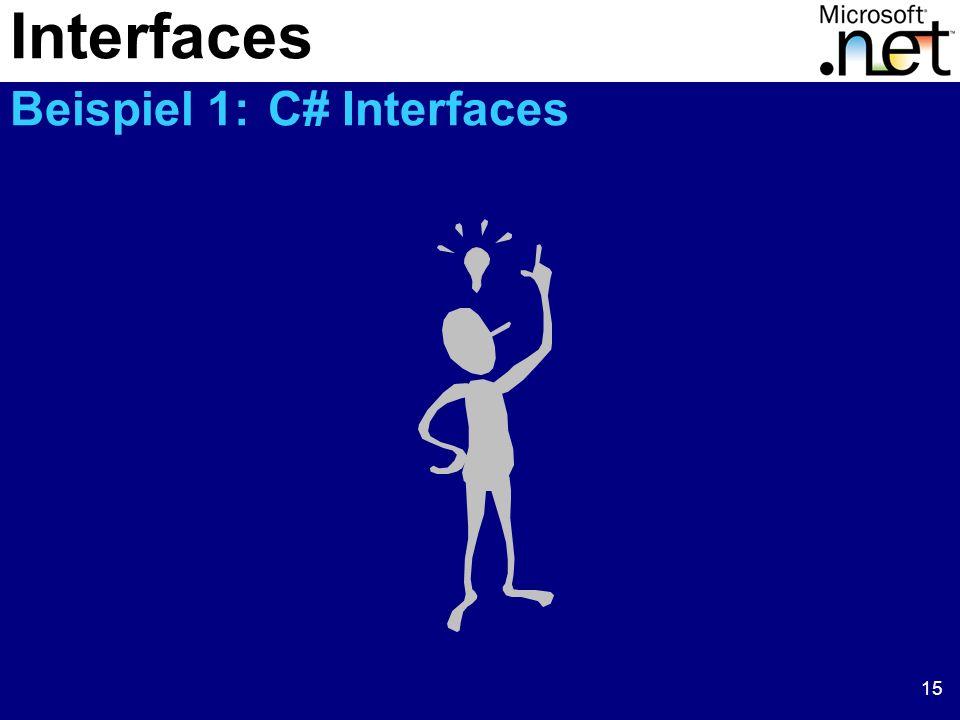 15 Interfaces Beispiel 1: C# Interfaces