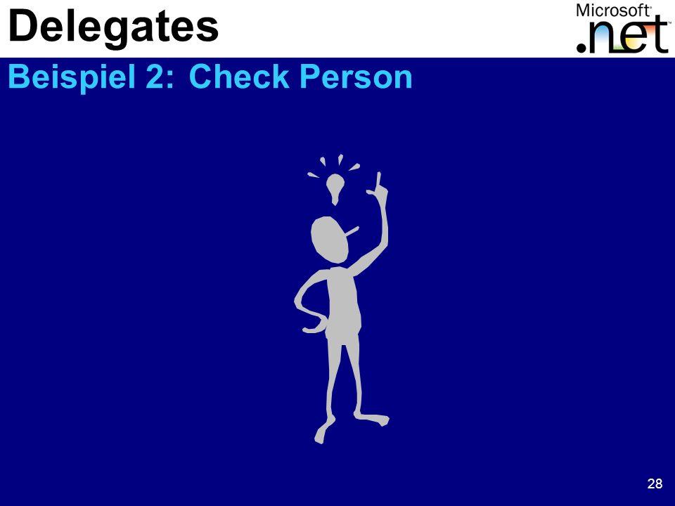 28 Delegates Beispiel 2: Check Person