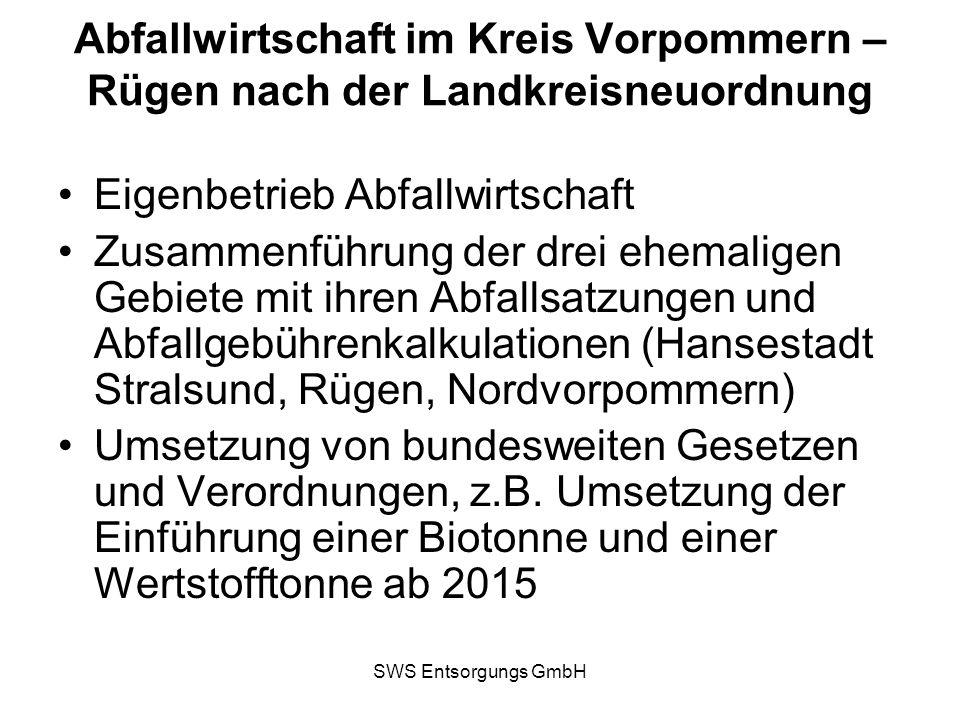 SWS Entsorgungs GmbH Organisation der Abfallentsorgung in der Hansestadt Stralsund Die gesamte praktische kommunale Abfallentsorgung und Wertstofferfassung liegt im Zuständigkeitsbereich der SWS Entsorgungs GmbH.