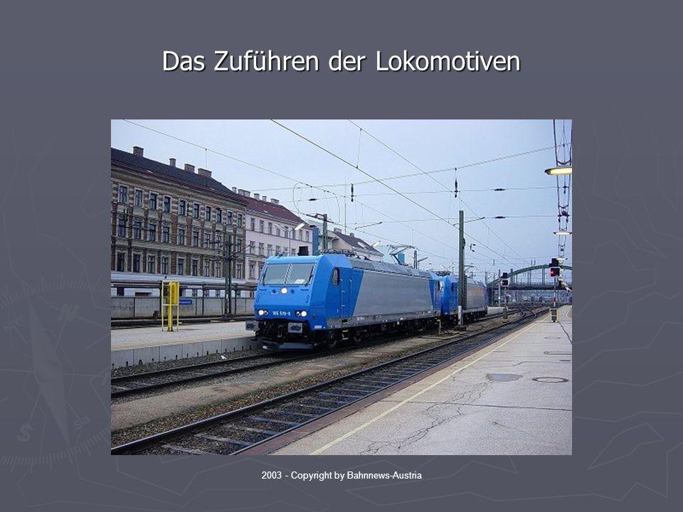 2003 - Copyright by Bahnnews-Austria Das Zuführen der Lokomotiven