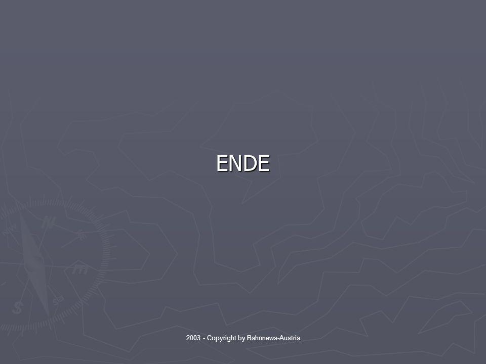 2003 - Copyright by Bahnnews-Austria ENDE