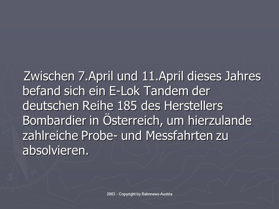 2003 - Copyright by Bahnnews-Austria Praktisch während der gesamten Messfahrten waren die 2 Loks miteinander verbunden
