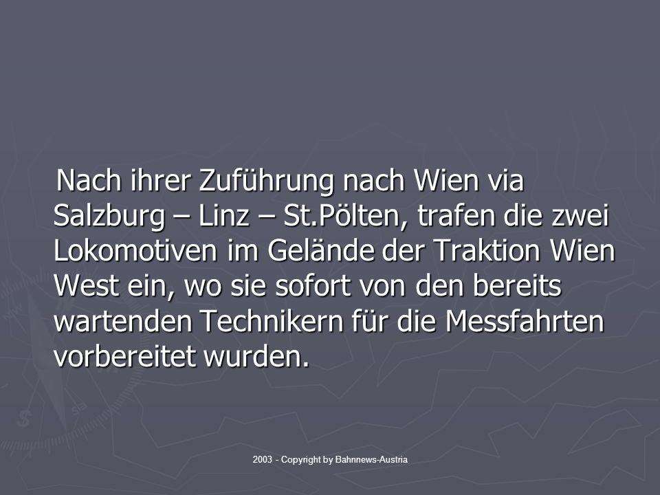 2003 - Copyright by Bahnnews-Austria Gut erkennbar ist abgesehen vom Sandbehälter die zwischen 1 und 2 Achse angebrachte Indusi