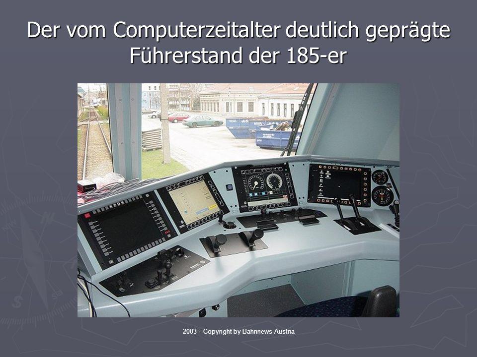2003 - Copyright by Bahnnews-Austria Der vom Computerzeitalter deutlich geprägte Führerstand der 185-er