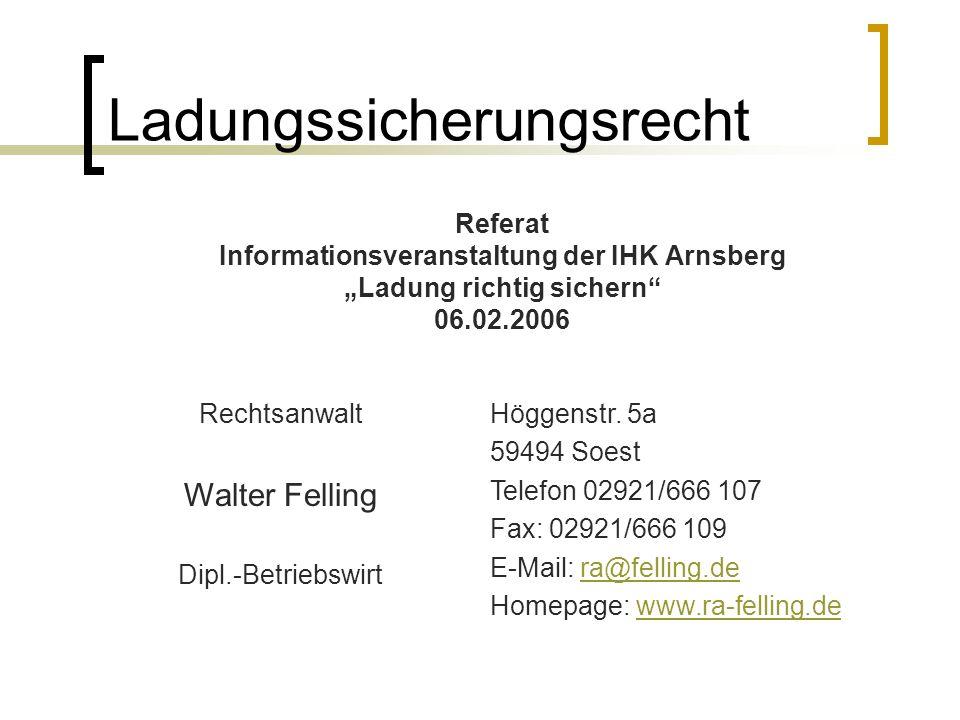 Ladungssicherungsrecht § Einleitung Rechtsanwalt Walter Felling, Höggenstr. 5a, 59494 Soest
