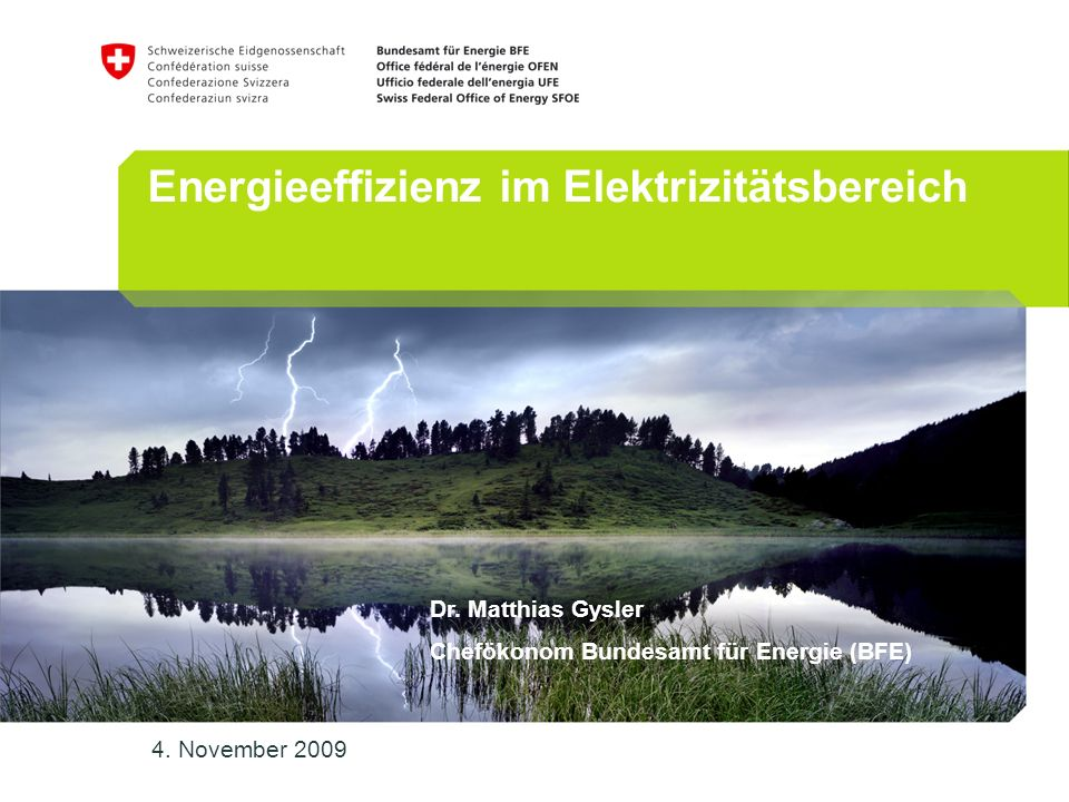 2 Swiss Energy Efficiency Policy for Electricity Dr.