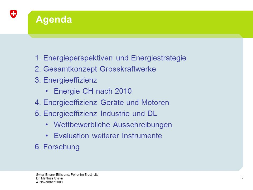 13 Swiss Energy Efficiency Policy for Electricity Dr.
